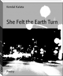 She Felt the Earth Turn