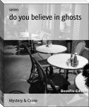 do you believe in ghosts