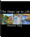 The Steps Up to Life