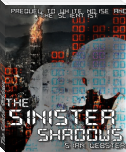 The Sinister Shadows