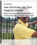 How God Answers My Three Nagging Questions