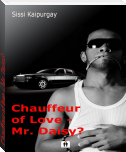 Chauffeur of love – Mr. Daisy?