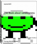 The Book about randomness