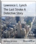The Last Stroke A Detective Story