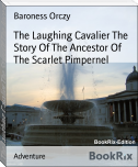 The Laughing Cavalier The Story Of The Ancestor Of The Scarlet Pimpernel