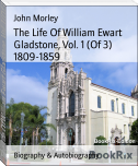 The Life Of William Ewart Gladstone, Vol. 1 (Of 3) 1809-1859