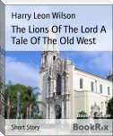 The Lions Of The Lord A Tale Of The Old West