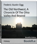 The Old Northwest, A Chronicle Of The Ohio Valley And Beyond