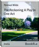 The Reckoning A Play In One Act