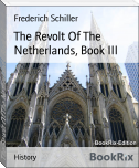 The Revolt Of The Netherlands, Book III