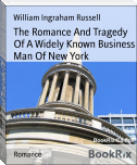 The Romance And Tragedy Of A Widely Known Business Man Of New York
