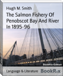 The Salmon Fishery Of Penobscot Bay And River In 1895-96