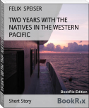 TWO YEARS WITH THE NATIVES IN THE WESTERN PACIFIC