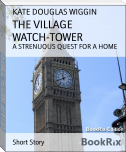 THE VILLAGE WATCH-TOWER