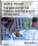 THE WORSHIP OF THE CHURCH AND THE BEAUTY OF HOLINESS