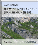 THE WEST INDIES AND THE SPANISH MAIN [1899]