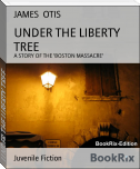UNDER THE LIBERTY TREE