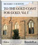 TO THE GOLD COAST FOR GOLD, Vol. I