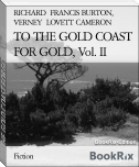 TO THE GOLD COAST FOR GOLD, Vol. II