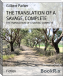 THE TRANSLATION OF A SAVAGE, COMPLETE