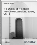 THE WORKS OF THE RIGHT HONOURABLE EDMUND BURKE, VOL. II.