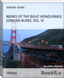 WORKS OF THE RIGHT HONOURABLE EDMUND BURKE, VOL. III.