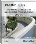 THE WORKS OF THE RIGHT HONOURABLE EDMUND BURKE, VOL. VII.