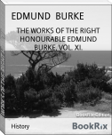 THE WORKS OF THE RIGHT HONOURABLE EDMUND BURKE, VOL. XI.