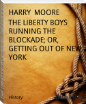 THE LIBERTY BOYS RUNNING THE BLOCKADE; OR, GETTING OUT OF NEW YORK