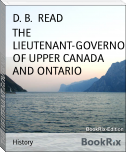 THE LIEUTENANT-GOVERNORS OF UPPER CANADA AND ONTARIO