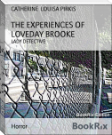 THE EXPERIENCES OF LOVEDAY BROOKE