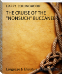 "THE CRUISE OF THE ""NONSUCH"" BUCCANEER"
