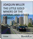 THE LITTLE GOLD MINERS OF THE SIERRAS AND OTHER STORIES