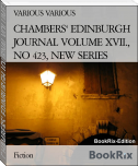 CHAMBERS' EDINBURGH JOURNAL VOLUME XVII., NO 423, NEW SERIES