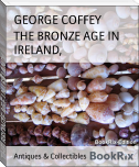 THE BRONZE AGE IN IRELAND,