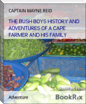 THE BUSH BOYS HISTORY AND ADVENTURES OF A CAPE FARMER AND HIS FAMILY