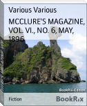 MCCLURE'S MAGAZINE, VOL. VI., NO. 6, MAY, 1896