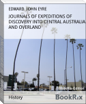 JOURNALS OF EXPEDITIONS OF DISCOVERY INTO CENTRAL AUSTRALIA AND OVERLAND