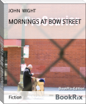 MORNINGS AT BOW STREET