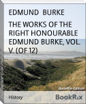 THE WORKS OF THE RIGHT HONOURABLE EDMUND BURKE, VOL. V. (OF 12)