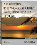 THE WORK OF CHRIST PAST, PRESENT AND FUTURE
