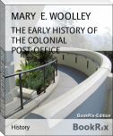 THE EARLY HISTORY OF THE COLONIAL POST-OFFICE