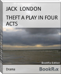 THEFT A PLAY IN FOUR ACTS