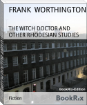 THE WITCH DOCTOR AND OTHER RHODESIAN STUDIES