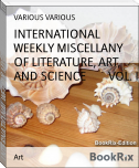 INTERNATIONAL WEEKLY MISCELLANY OF LITERATURE, ART, AND SCIENCE        VOL. I