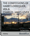 THE CONFESSIONS OF HARRY LORREQUER, VOL.6