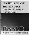 THE MEMOIRS OF GENERAL ULYSSES S. GRANT, PART 1