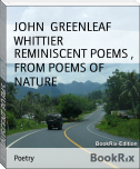 REMINISCENT POEMS , FROM POEMS OF NATURE