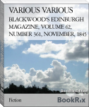 BLACKWOOD'S EDINBURGH MAGAZINE, VOLUME 62, NUMBER 361, NOVEMBER, 1845