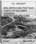 BOG-MYRTLE AND PEAT TALES CHIEFLY OF GALLOWAY GATHERED